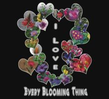 I Love Every Blooming Thing  by CarolM