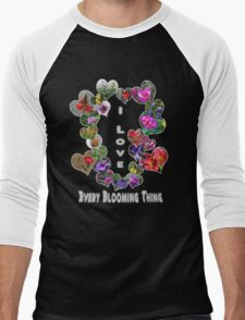 I Love Every Blooming Thing  T-Shirt
