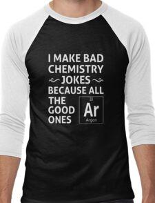 I Make Bad Chemistry Jokes Men's Baseball ¾ T-Shirt