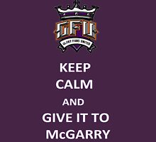 Keep calm and give it to McGarry Unisex T-Shirt