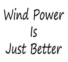 Wind Power Is Just Better by supernova23