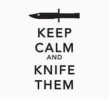 Keep calm and knife them black version Unisex T-Shirt