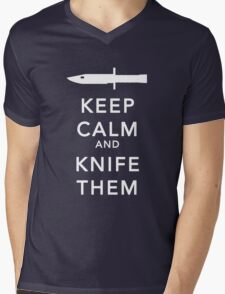 Keep calm and knife them Mens V-Neck T-Shirt