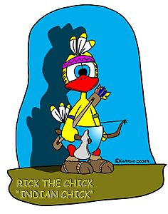 "Rick the chick ""INDIAN CHICK"""
