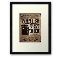 WANTED: Madman With a Box Framed Print