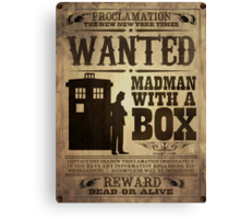 WANTED: Madman With a Box Canvas Print