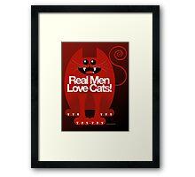 REAL MEN LOVE CATS Framed Print