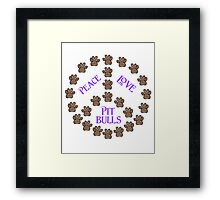 Peace, Love and Pit Bulls Framed Print