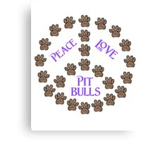 Peace, Love and Pit Bulls Canvas Print