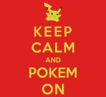 Keep Calm And Pokemon by Royal Bros Art