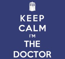 Keep Calm Am The Doctor by Royal Bros Art