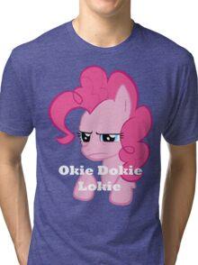 Okie Dokie Lokie... Tri-blend T-Shirt