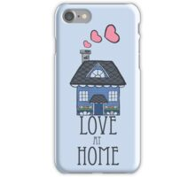 Love at Home iPhone Case/Skin