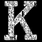 The Letter K, black background by Julie Hartman