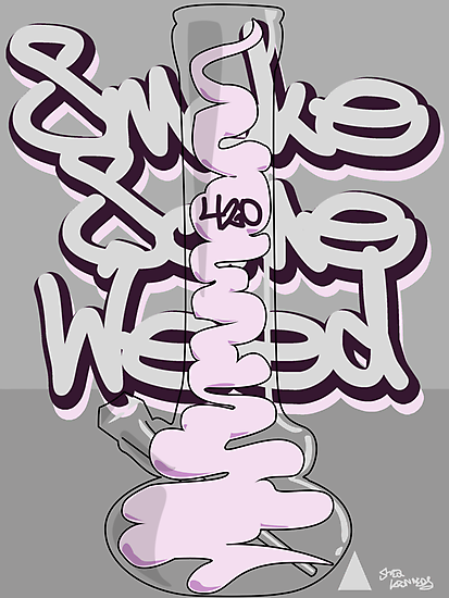 Smoke Some Weed 420 by S M K
