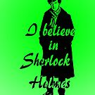 I believe in sherlock Holmes - green by ibx93