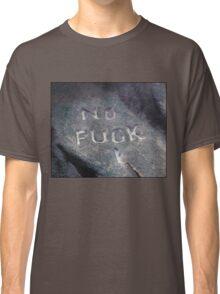 No F*ck I Classic T-Shirt