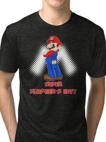 Super Plumber's Butt Tri-blend T-Shirt