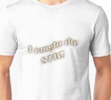 I Taught the STIG in Gold Unisex T-Shirt