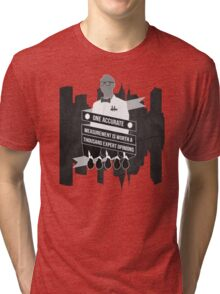 One Accurate Measurement... Tri-blend T-Shirt