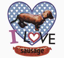 I Love Sausage by ccallumm