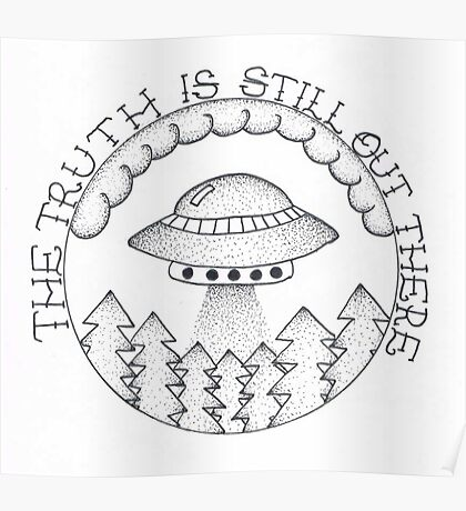 """The X-Files """"The Truth Is Still Out There"""" Poster"""