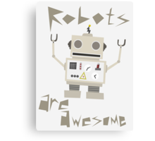 Robots Are Awesome Canvas Print