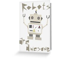 Robots Are Awesome Greeting Card