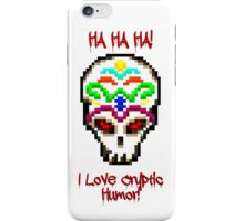 """I Love Cryptic Humor"" Skin iPhone Case/Skin"