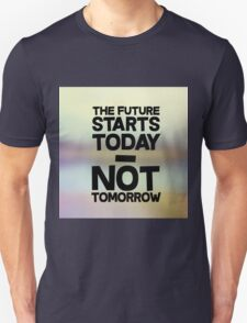 The future is now.... T-Shirt
