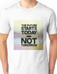 The future is now.... Unisex T-Shirt