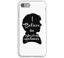 i believe in sherlock holmes 1 iPhone Case/Skin