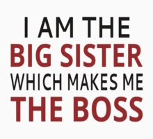 I Am The Big Sister Which Makes Me The Boss One Piece - Short Sleeve