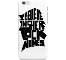 i believe in sherlock holmes 2 iPhone Case/Skin