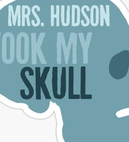 mrs. hudson took my skull Sticker
