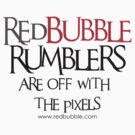 RB Rumble shirt ~ Off with the pixels (black text) by Rosalie Dale