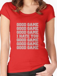 Good Game I Hate You Sports Fan Women's Fitted Scoop T-Shirt