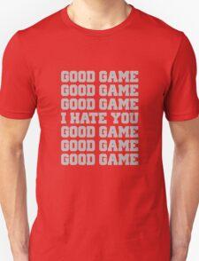 Good Game I Hate You Sports Fan T-Shirt