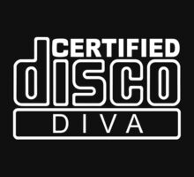 Certified Disco Diva by Brother Adam