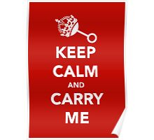 Keep Calm and Carry Me Poster