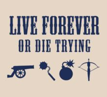 Live Forever Or Die Trying (Weapons) by jezkemp