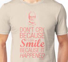 Smile because it happened - Dr Seuss Unisex T-Shirt