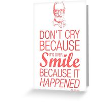 Smile because it happened - Dr Seuss Greeting Card