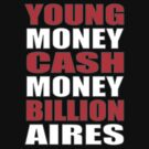 Young Money Cash Money Billionaires by mrtdoank