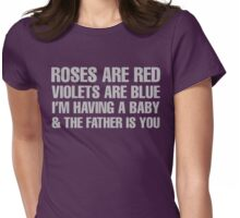 Roses Are Red The Father Is You Womens Fitted T-Shirt