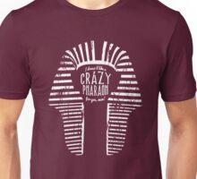 Crazy Pharaoh Unisex T-Shirt