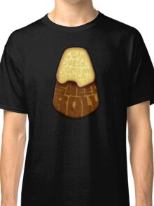 Let me guess... Someone stole your sweet roll? Classic T-Shirt