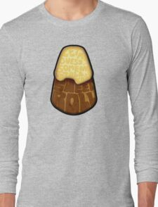 Let me guess... Someone stole your sweet roll? Long Sleeve T-Shirt