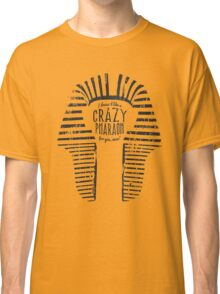 Crazy Pharaoh Classic T-Shirt