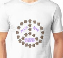 Peace, Love and Australian Shepherds Unisex T-Shirt